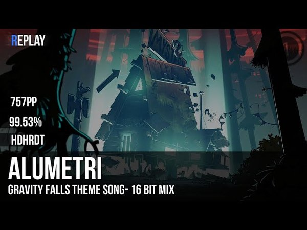Alumetri Cass2 Gravity Falls Theme Song 16 Bit Mix Expert HDHRDT 99.53% 757pp 2