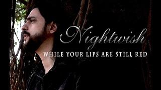Nightwish - While Your Lips Are Still Red (Cover by Rodrigo Cardoso)