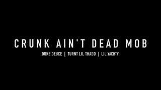 Duke Deuce - Crunk Ain't Dead MOB feat Lil Yachty and Turnt Lil Thadd (prod by Ayoza)