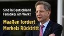 Sind in Deutschland Fanatiker am Werk Ex Verfassungsschutzchef Maaßen fordert Merkels Rücktritt