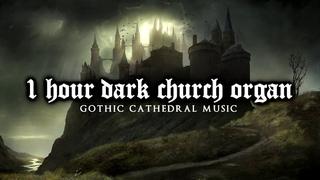 1 Hour of Dark Church Organ | Gothic Cathedral Music