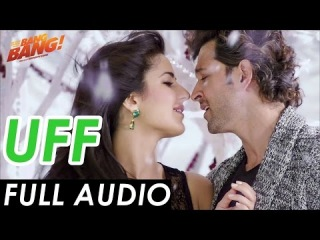 UFF полное аудио | Bang Bang! |Hrithik Roshan & Katrina Kaif  | Harshdeep Kaur & Benny Dayal