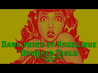 DARK VOICE OF ANGELIQUE - DRUNKEN GIRLS