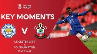 Leicester City v Southampton | Key Moments | Semi-Final | Emirates FA Cup 2020-21