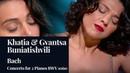 Khatia Gvantsa Buniatishvili - Bach - Concerto for 2 Pianos BWV 1060