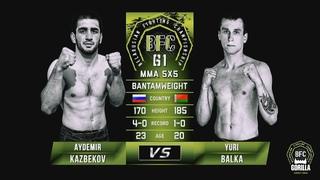 №11 AYDEMIR KAZBEKOV vs YURI BALKA BFC 61