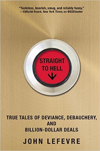 Straight to Hell: True Tales of Deviance, Debauchery,