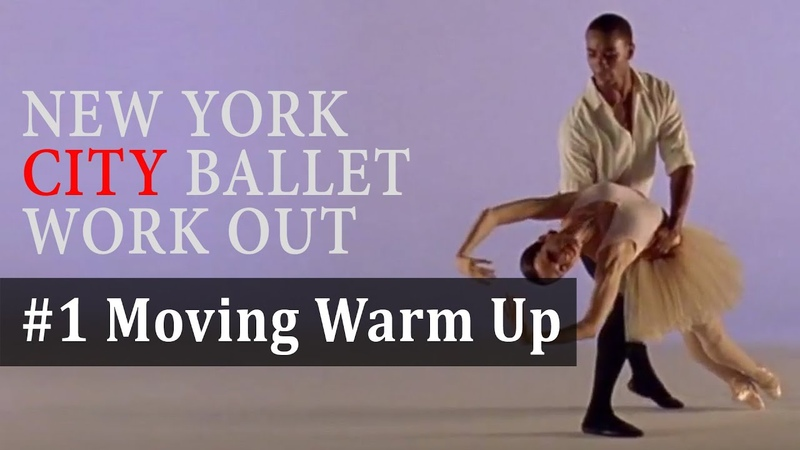 Moving Warm Up 1 5 New York City Ballet Workout Vol 2