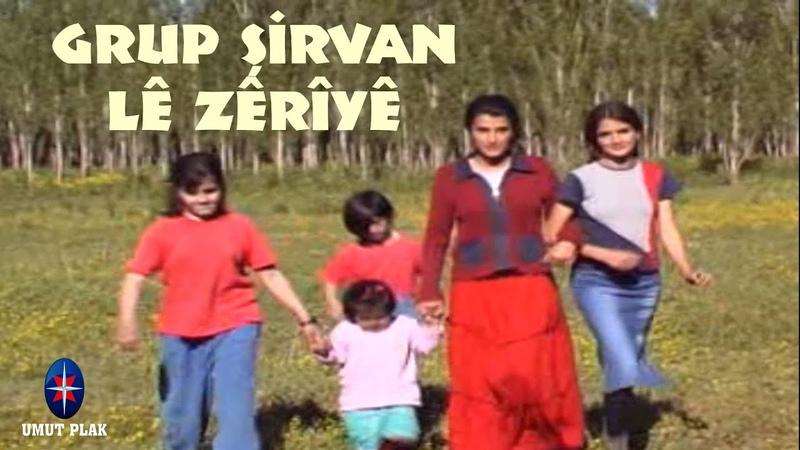 Grup Şirvan - Lé Zérîyé ( Kurdi Stran ) Seçme Kürtçe Şarkılar Hareketli Govend Delilo Halay