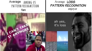 average among us pattern recognition fan vs average loss pattern recognition enjoyer