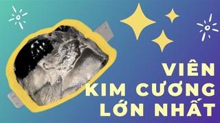 Viên kim cương lớn nhất thế giới Cullinan diamond