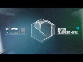 Maykors - Skarrgh (Feat. Moytra)
