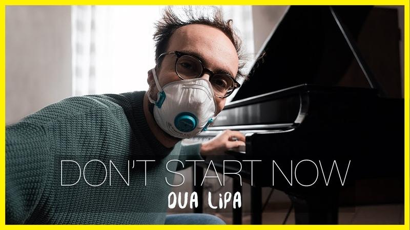 DON'T START NOW Dua Lipa Piano Cover from Quarantine Costantino Carrara