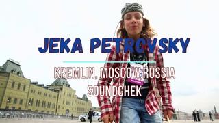 Jeka Petrovsky | Kremlin Moscow Russia| Soundchek