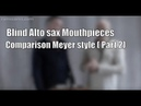 Blind Alto sax mouthpieces comparison Meyer style (part 2) FR - GB subtitles
