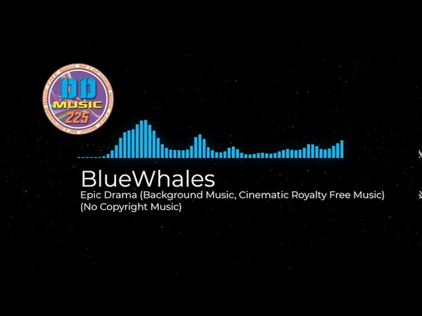 No Copyright Music BlueWhales Epic Drama Background Music Cinematic Royalty Free Music