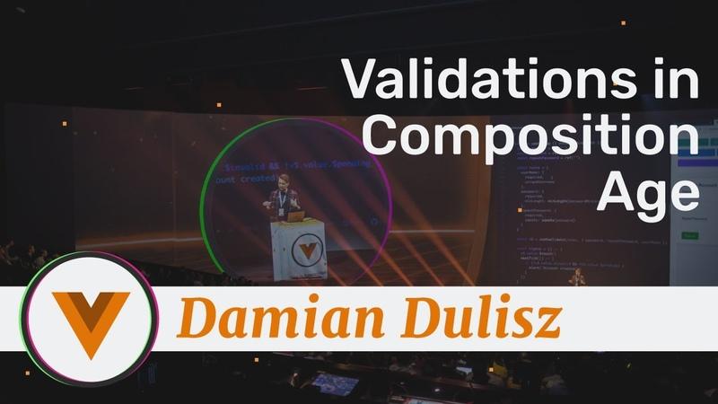 Damian Dulisz - Vuelidate version for Vue 3.0 - Vue.js Amsterdam 2020