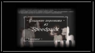 - Speedpaint [СОЗДАНИЕ ПЕРСОНАЖА] #3