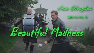 Sam Heughan Men in Kilts BEAUTIFUL MADNESS (Michael Patrick Kelly)