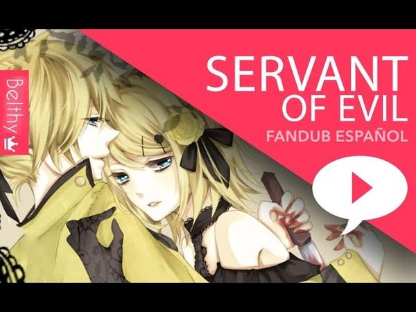 Servant of Evil (Vocaloid) Fandub Español - Belthy