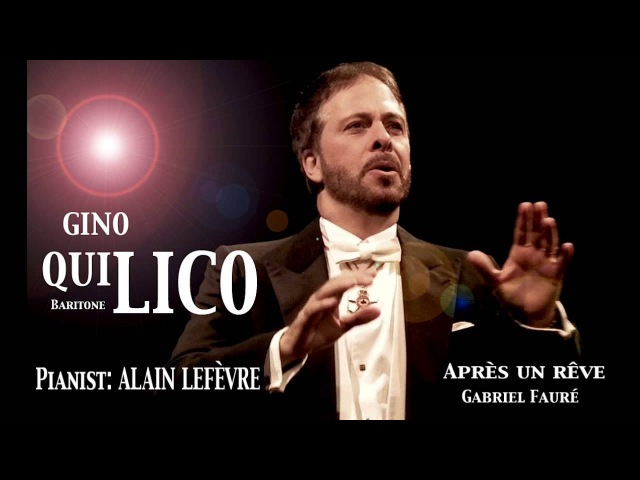 Gino Quilico - Fauré - Après un rêve