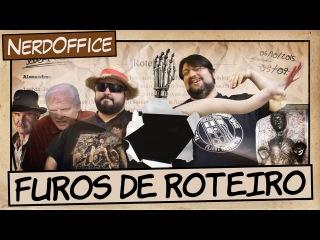 Furos no Roteiro | NerdOffice S06E40