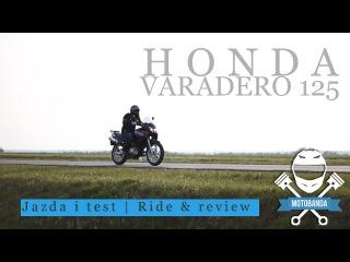 Honda Varadero 125 V - Małe serce w dużym motocyklu. Jakie 125 kupić? Test Opinia Jazda