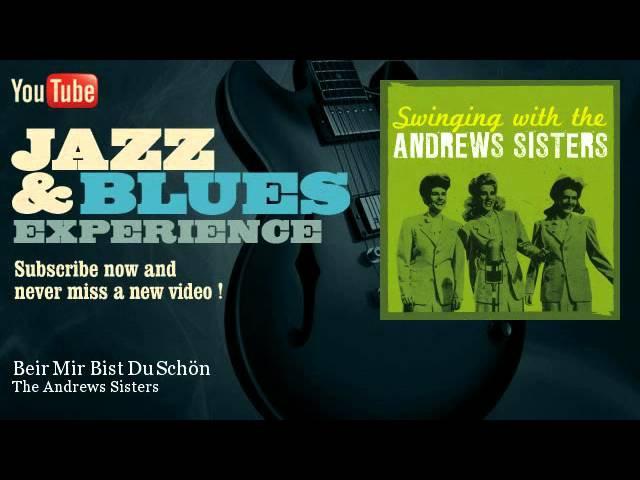 The Andrews Sisters Beir Mir Bist Du Schön