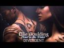 Dead In the Water - Ellie Goulding | Divergent