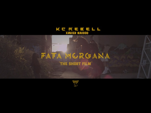 KC Rebell feat. Xavier Naidoo ► FATA MORGANA ◄ [ The Short Film 4K ] prod. by Juh-Dee