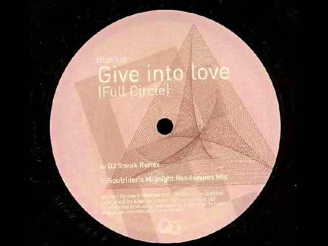 Give Into Love Full Circle DJ Sneak