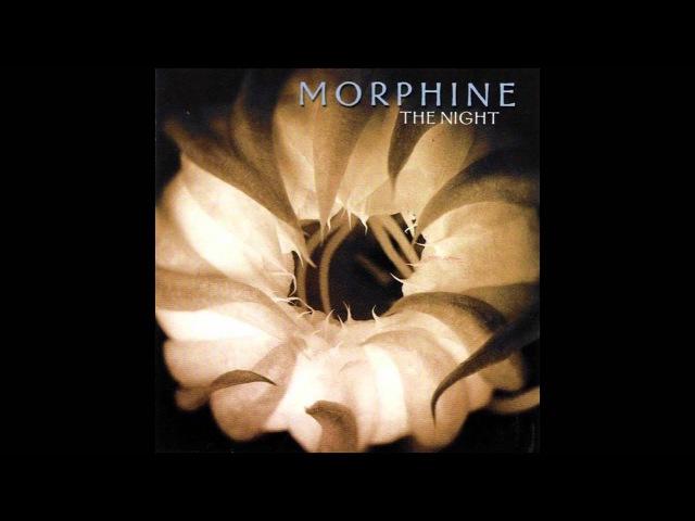 Morphine The Night Full Album
