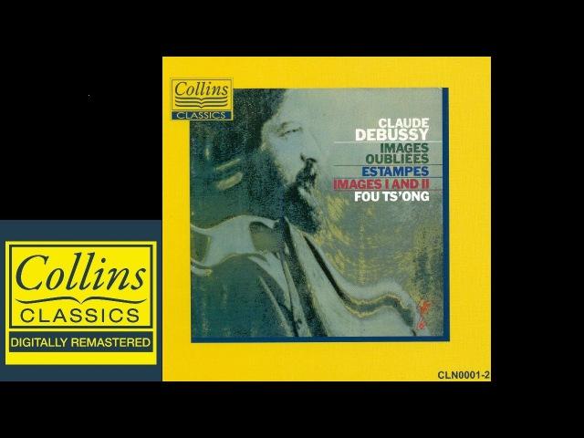 Debussy - Images Oubliées Estampes Images I II - Fou Ts Ong (FULL ALBUM)