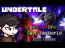 Hopes and Dreams SAVE The World His Theme (Undertale) Metal Remix