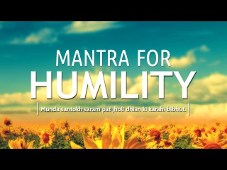 Mantra for Humility - Aades Tisay Aades(I) | DAY29 of 40 DAY SADHANA