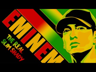 Eminem - The Real Slim Shady (Reggae Version)
