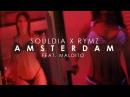 Souldia Rymz - AMSTERDAM (ft. Maldito)