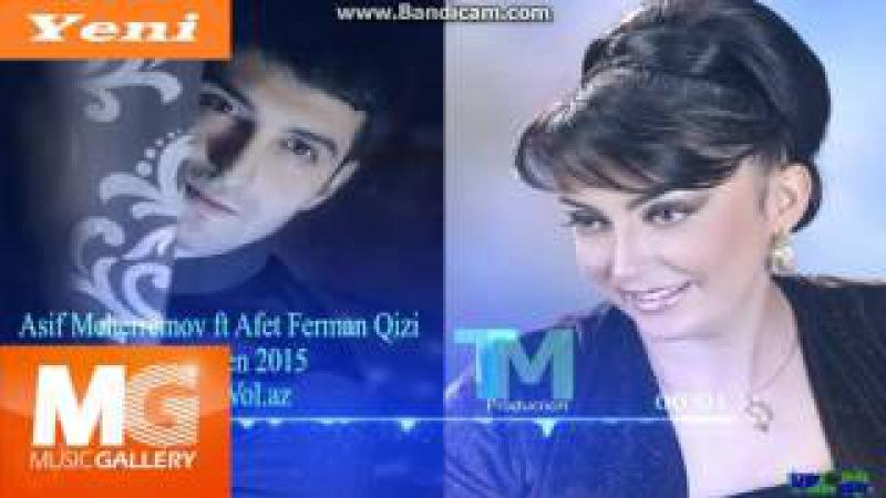 Asif Meherremov ft Afet Ferman Qizi Gozelsen 2016 Yep Yeni