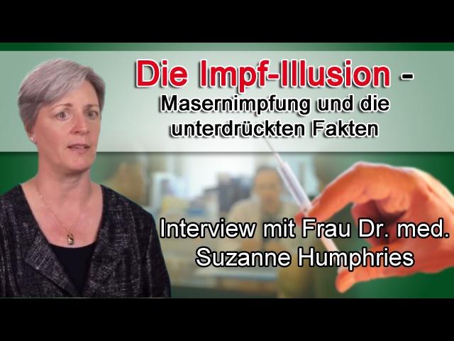 Interview mit Dr. med. Suzanne Humphries Impf-Illusion – unterdrückte Fakten | 27.12.2015 | kla.tv