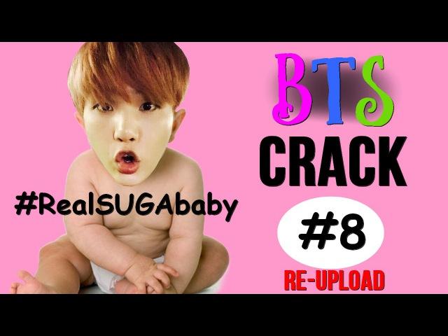 BTS Crack 8 Suga baby Reupload