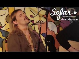 Max Milner - Lady Lies | Sofar London