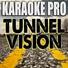 Karaoke Pro - Tunnel Vision (Originally Performed By Kodak Black)