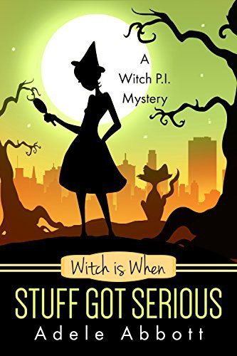 Adele Abbott - Witch is When Stuff Got Serious