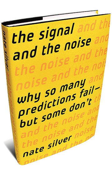 <span>The Signal and the Noise - Why So Many Predictions Fail - but Some Don't - Nate Silver