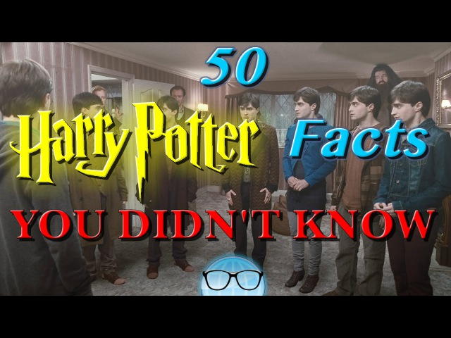 50 Harry Potter Facts YOU DIDN'T KNOW The Geeky Informant
