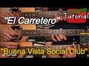 El Carretero - Buena Vista Social Club Cover/Tutorial Guitarra