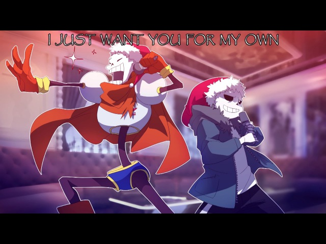 Undertale All I Want for Christmas is You By Papyrus and Sans