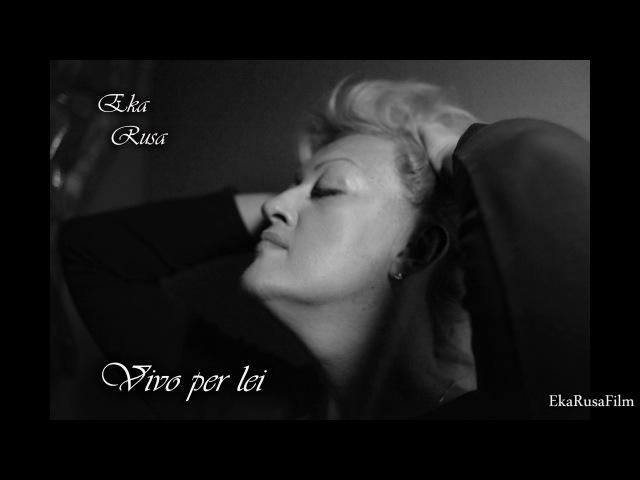 Eka Rusa Vivo per lei Andrea Bocelli cover sings Eka Rusa EkaRusaFilm 2017