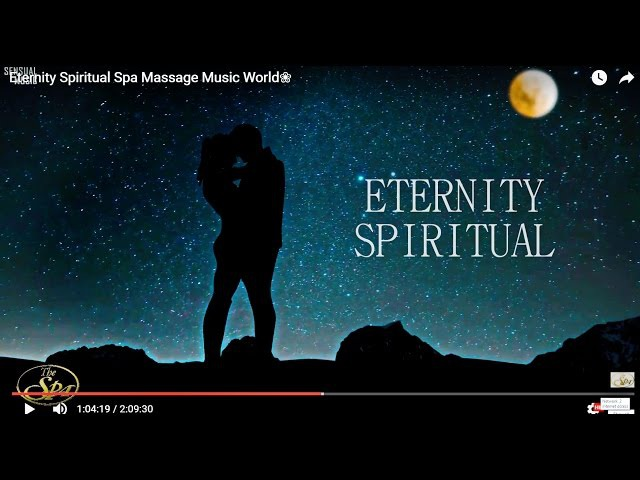 TANTRA ETERNITY SPIRITUAL Chill Out Relaxing Making Love Music 2017SpaMassageMusicWorld❀ :