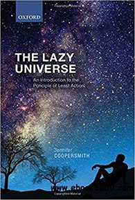 The Lazy Universe An Introduction to the Principle of Least Action
